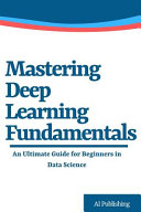 Mastering Deep Learning Fundamentals Book