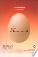 """A New Brand World: 8 Principles for Achieving Brand Leadership in the 21st Century"" by Scott Bedbury, Stephen Fenichell"