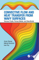 Convective Flow and Heat Transfer from Wavy Surfaces