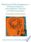 Emotional Development In Psychoanalysis Attachment Theory And Neuroscience Book