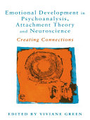 Emotional Development in Psychoanalysis  Attachment Theory and Neuroscience