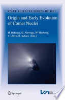 Origin and Early Evolution of Comet Nuclei Book