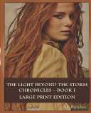 The Light Beyond the Storm Chronicles   Book I