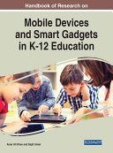 Handbook of Research on Mobile Devices and Smart Gadgets in K-12 Education