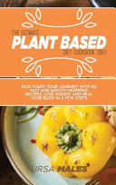 The Ultimate Plant Based Diet Cookbook 2021 Book