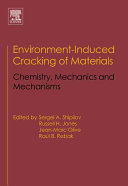 Environment induced Cracking of Materials  Chemistry  mechanics and mechanisms Book