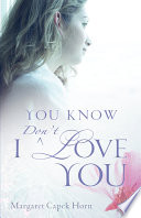 You Know I Don t Love You Book