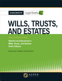 Casenote Legal Briefs for Wills, Trusts, and Estates Keyed to Dukeminier and Sitkoff