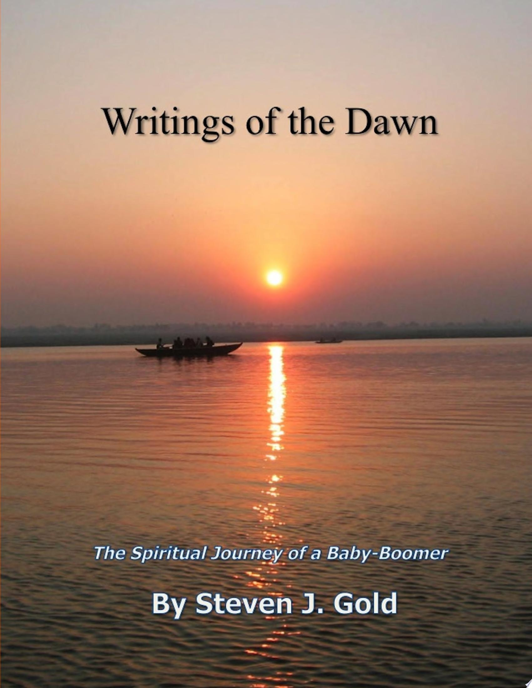 Writings of the Dawn   The Spiritual Journey of a Baby Boomer