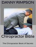Chiropractor Bible: The Chiropractor Book of Secrets