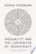 Inequality and the Labyrinths of Democracy Book PDF
