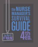THE NURSE MANAGER'S SURVIVAL GUIDE, 4TH EDITION