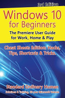 Windows 10 for Beginners. Revised & Expanded 3rd Edition