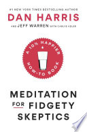 link to Meditation for fidgety skeptics : a 10% happier how-to book in the TCC library catalog