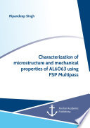 Characterization of Microstructure and Mechanical Properties of AL6063 Using FSP Multipass