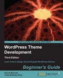 WordPress Theme Development Beginner s Guide