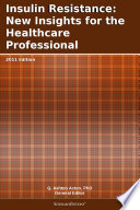 Insulin Resistance  New Insights for the Healthcare Professional  2011 Edition