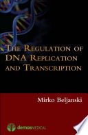 The Regulation Of Dna Replication And Transcription Book PDF