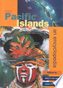 """The Pacific Islands: An Encyclopedia"" by Brij V. Lal, Kate Fortune"