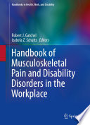 Handbook of Musculoskeletal Pain and Disability Disorders in the Workplace