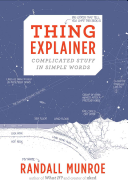 Thing explainer  complicated stuff in simple words
