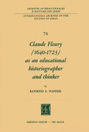 Claude Fleury (1640–1723) as an Educational Historiographer and Thinker