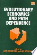 Evolutionary Economics and Path Dependence