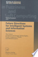 Future Directions for Intelligent Systems and Information Sciences