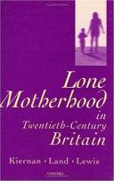 Lone Motherhood in Twentieth century Britain