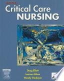 """ACCCN's Critical Care Nursing"" by Doug Elliott, Leanne Aitken, Wendy Chaboyer"