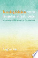 Rereading Galatians from the Perspective of Paul   s Gospel
