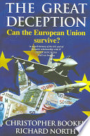 """The Great Deception: Can the European Union Survive?"" by Christopher Booker, Richard North"