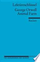 Lektüreschlüssel zu George Orwell: Animal Farm