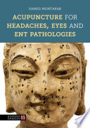 Acupuncture for Headaches  Eyes and ENT Pathologies
