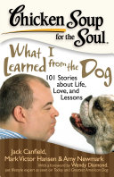 Chicken Soup for the Soul  What I Learned from the Dog