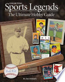 """Collecting Sports Legends: The Ultimate Hobby Guide"" by Joe Orlando"