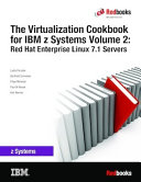The Virtualization Cookbook for IBM z Systems Volume 2  Red Hat Enterprise Linux 7 1 Servers