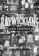 Over 100 Years of Stories & Tales of Raywickians (And Friends)