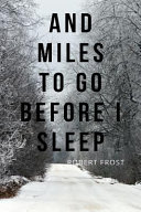 And Miles to Go Before I Sleep  A Personal Journal  Log Book  Diary    Creative Writing Notebook