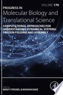 Computational Approaches for Understanding Dynamical Systems  Protein Folding and Assembly Book