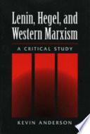 Lenin Hegel And Western Marxism