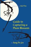 Guide to Capturing a Plum Blossom Pdf/ePub eBook