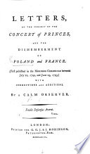 Letters on the subject of the Concert of Princes  and the dismemberment of Poland and France  First published in the Morning Chronicle     1793  With corrections and additions  By a calm observer  i e  B  Vaughan
