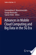 Advances in Mobile Cloud Computing and Big Data in the 5G Era Book