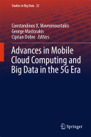 Pdf Advances in Mobile Cloud Computing and Big Data in the 5G Era Telecharger