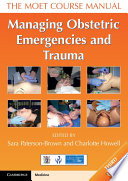 Cover of Managing Obstetric Emergencies and Trauma