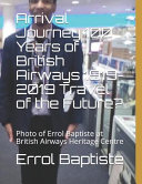 Arrival Journey 100 Years of British Airways 1919-2019 Travel of the Future?