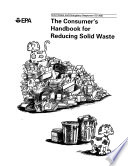 The Consumer s Handbook for Reducing Solid Waste