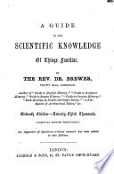 A Guide To The Scientific Knowledge Of Things Familiar Second Edition Etc
