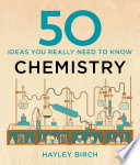 50 Chemistry Ideas You Really Need to Know Book